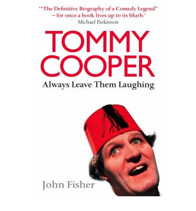 Tommy Cooper: Always Leave Them Laughing