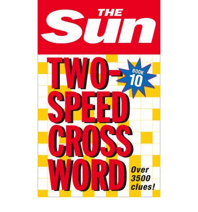 The Sun Two-Speed Crossword Book 10 : 80 Two-in-One Cryptic and Coffee Time Crosswords