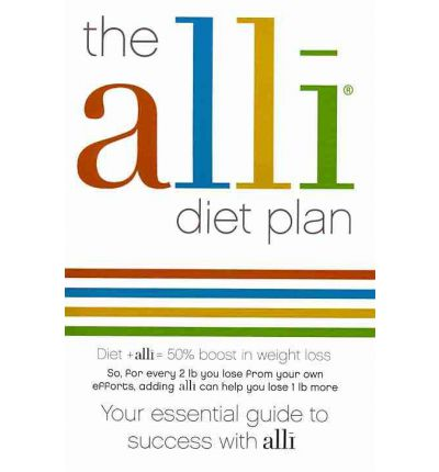 The Alli Diet Plan : Your Essential Guide to Success with Alli