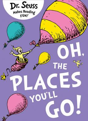 Dr. Seuss: Oh, the Places You'll Go!