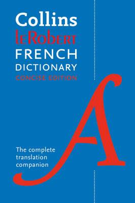 Collins Robert French Dictionary: Concise Edition: 240,000 Translations