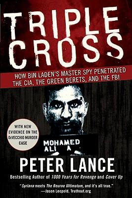 Downloading free books to your computer Triple Cross : How Bin Ladens Master Spy Penetrated the CIA, the Green Berets, and the FBI by Peter Lance PDF iBook PDB