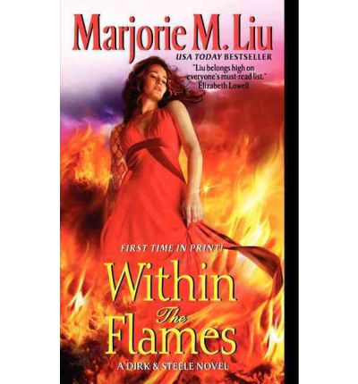 Within the Flames : A Dirk and Steele Novel