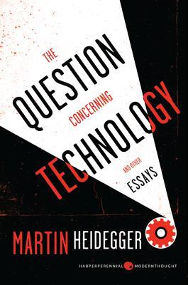 an overview of the question concerning technology by martin heidegger I absorb ideas better when i take notes here are my notes on heidegger's essay, the question concerning technology 1 elsewhere, there's also a comprehensive.