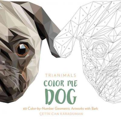 Trianimals: Color Me Dog : 60 Color-By-Number Geometric Artworks with Bark