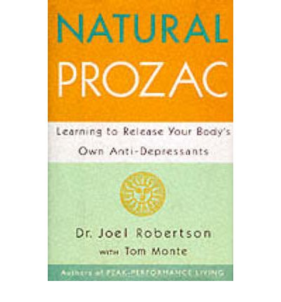 Natural Prozac Learning To Release Your Body S Own Anti Depressants