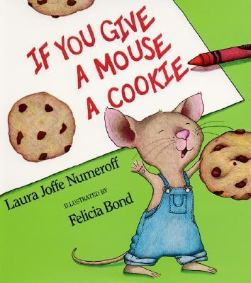 If You Give a Mouse a Cookie: Big Book