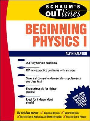 Schaum's Outline of Beginning Physics I: Mechanics and Heat: v. 1