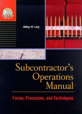 Subcontractor's Operations Manual : Forms, Processes and Techniques