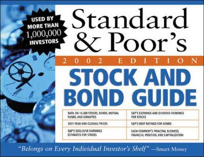 A PAPERBACK ORIGINAL From the premier securities information service worldwide,Standard & Poor's Stock and Bond Guide is a complete directory and performance guide to more than 14, stocks,bonds,and mutual funds.