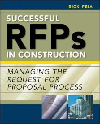 Successful RFP's in Construction : Managing the Request for Proposal Process