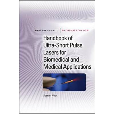 eBooks Box: Handbook of Ultra-Short Pulse Lasers for Biomedical and Medical Applications by Joseph Neev PDF