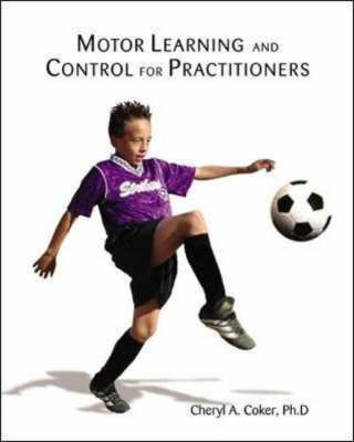 Motor Learning And Control For Practitioners With