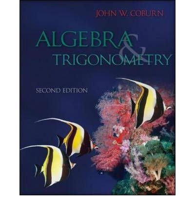algebra and trigonometry In the ninth edition, algebra and trigonometry has evolved to meet today's course needs, building on these hallmarks by integrating projects and other interactive learning tools for use in the classroom or online.