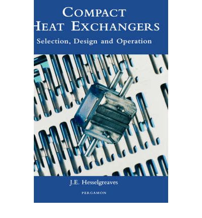 Compact Heat Exchangers : Selection, Design, and Operation