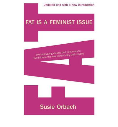 Fat As A Feminist Issue 109