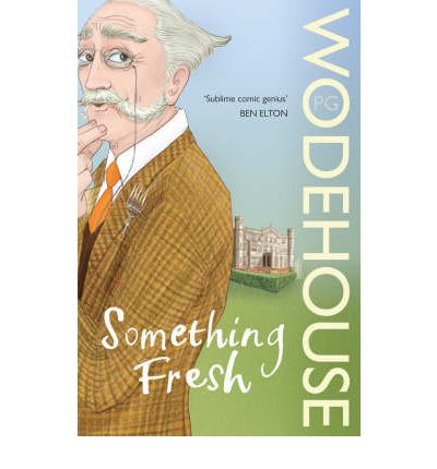 Something Fresh : (Blandings Castle)