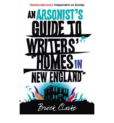 an arsonistís guide to writersí homes in new england essay An arsonist's guide to writers' homes in new england by brock clarke daniel passer audiobook listen to a sample listen to a sample description.