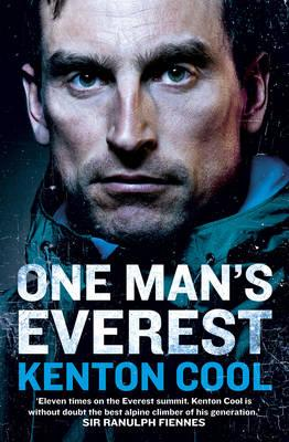 One Man's Everest : The Autobiography of Kenton Cool