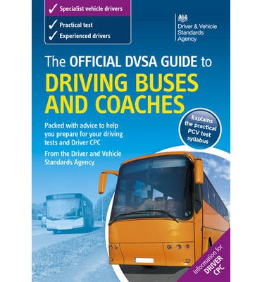 The Official DSA Guide to Driving Buses and Coaches 2008
