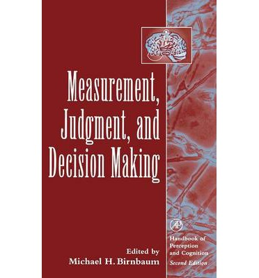 measurement and decision making The clinical decision making survey (cdms) is a 14-item survey its purpose is to obtain information from nurses relating to their decision making processes when they.
