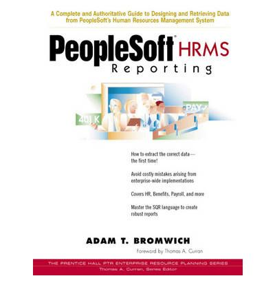 peoplesoft hrms reporting adam t bromwich 9780130216120