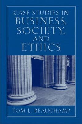 case studies in business society and ethics Buy case studies in business, society and ethics 5th edition (9780130994356) by tom beauchamp for up to 90% off at textbookscom.