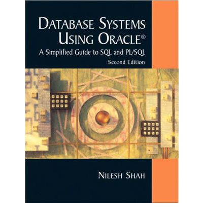 Database systems using oracle by nilesh shah