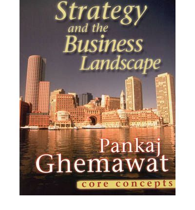 pankaj ghemawat strategy and the business landscape Choice interactions and business strategy  pankaj ghemawat  generalization of the nk model of fitness landscapes to model the way in which policy choices.