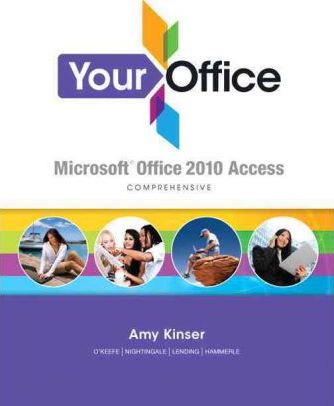 Your Office : Microsoft Access 2010 Comprehensive