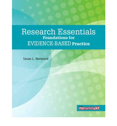 Research Essentials : Foundations for Evidence-Based Practice