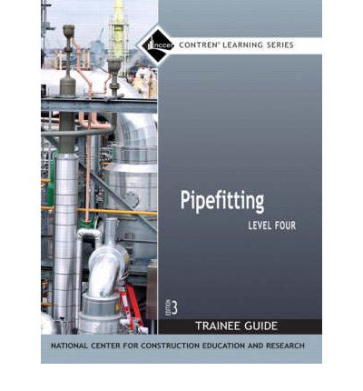 Pipefitting: Trainee Guide Level 4