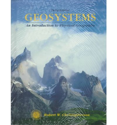 Laden Sie E-Books in Großbritannien herunter Geosystems : An Introduction to Physical Goegraphy by Robert W. Christopherson PDF PDB CHM