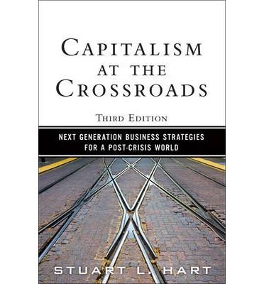 Capitalism at the Crossroads : Next Generation Business Strategies for a Post-Crisis World