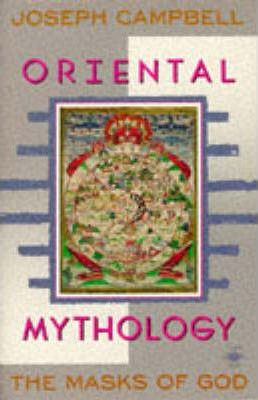 The Masks of God: Oriental Mythology v. 2