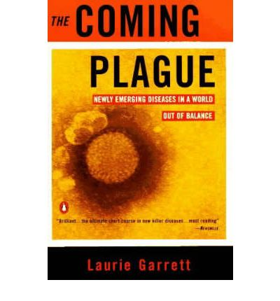 the coming plague newly emerging diseases in a world out of balance