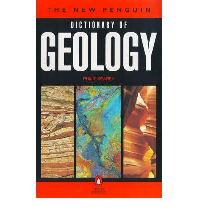 The new penguin dictionary of geology philip kearey for Geology dictionary