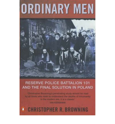 a literary analysis of ordinary men by christopher browning
