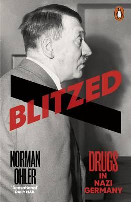 Blitzed : Drugs in the Third Reich