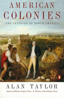 American Colonies: v. 1 : The Settlement of North America to 1800