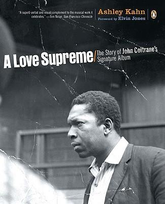 A Love Supreme : The Story of John Coltrane's Signature Album