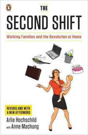 :The Second Shift: Working Families and the Revolution at Home