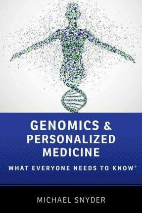 Genomics and Personalized Medicine : What Everyone Needs to Know