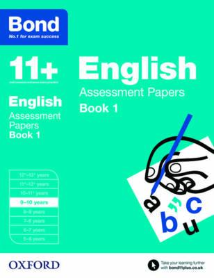 Bond 11+: English: Assessment Papers: 9-10 Years Book 1