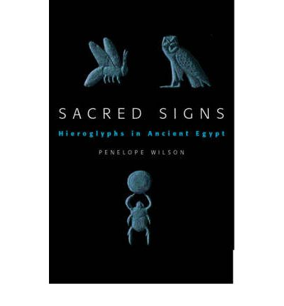 Sacred Signs - Hieroglyphs in Ancient Egypt: A Very Short Introduction