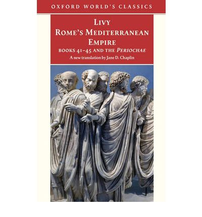 Rome's Mediterranean Empire: Books 41-45 and the Periochae