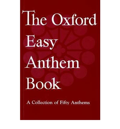 The Oxford Easy Anthem Book : Vocal Score