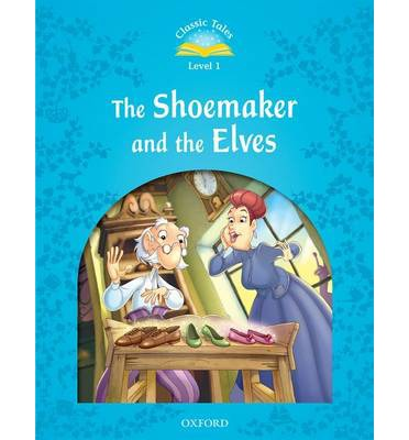 Classic Tales: Level 1: The Shoemaker and the Elves