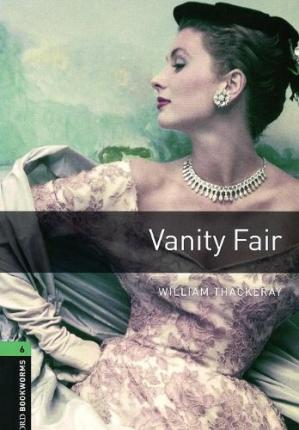 Oxford Bookworms Library: Stage 6: Vanity Fair Audio CD Pack