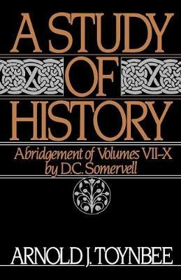 A Study of History: Abridgement of Volumes VII-X Volume II